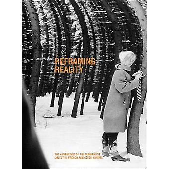 Reframing Reality The Aesthetics of the Surrealist Object in French and Czech Cinema