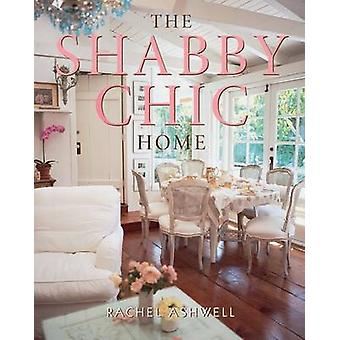 The Shabby Chic Home by Rachel Ashwell - 9780060987688 Book
