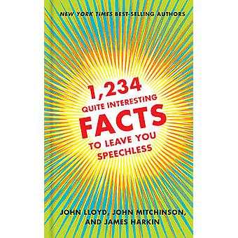 1 -234 Quite Interesting Facts to Leave You Speechless by John Lloyd