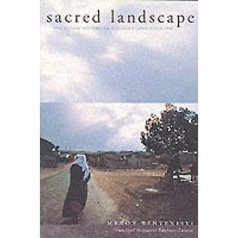 Sacred Landscape - The Buried History of the Holy Land Since 1948 by M