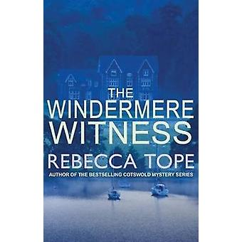 The Windermere Witness by Rebecca Tope - 9780749022556 Book