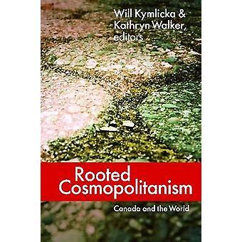 Rotade kosmopolitism - Kanada och världen av Will Kymlicka - Kathr