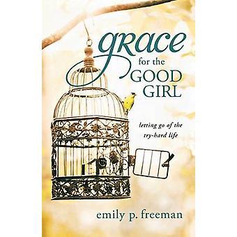 Gracia de la niña buena - soltar la prueba dura vida Emily p.
