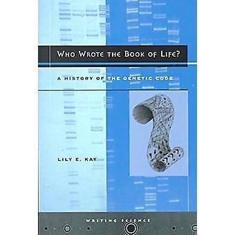 Wie heeft het boek des levens geschreven? -Een geschiedenis van de genetische Code door Lily E.