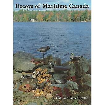 Decoys of Maritime Canada by Dale Guyette - Gary Guyette - 9780916838