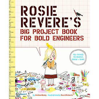 Libro de gran proyecto de Rosie Revere para los ingenieros audaces por Andrea Beaty-