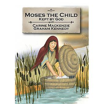 Moses the Child by Carine Mackenzie - 9781845503307 Book