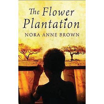 La Plantation de fleurs par Nora Anne Brown - livre 9781846883156