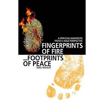 Fingerprints of Fire - Footprints of Peace - A Spiritual Manifesto fro