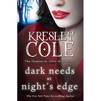 Dark Needs at Night's Edge by Kresley Cole - 9781849834155 Book