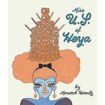 Miss U.S. of Heya by Menorah Horwitz - 9781942801962 Book