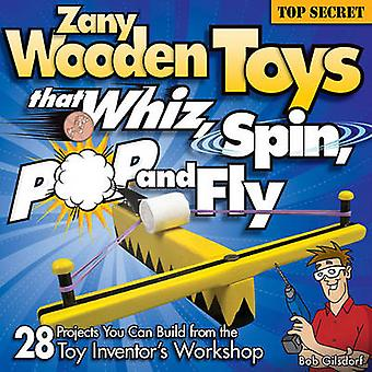Zany träleksaker som Whiz spin pop och fly av Bob Gilsdorf