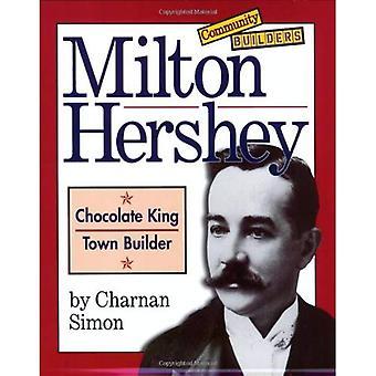 Milton Hershey: Choklad King, staden Builder (gemenskapens byggare)