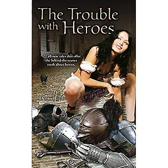 The Trouble with Heroes