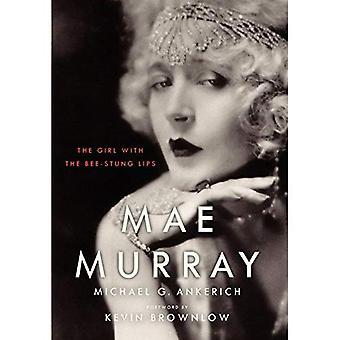 Mae Murrary: Het meisje met de Bee-gestoken lippen (scherm Classics)
