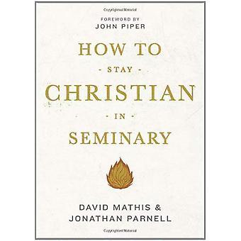 Comment rester chrétien en séminaire