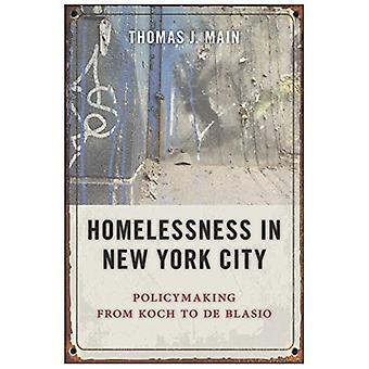 Pour les sans-abri à New York City: élaboration des politiques de Koch à de Blasio