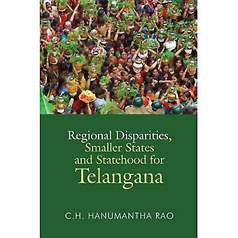 Regional Disparities, Smaller States and Statehood for Telangana