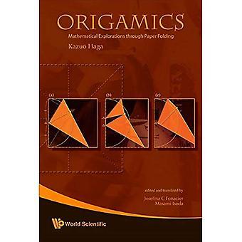 Origamics: Mathematical Explorations Through Paper Folding