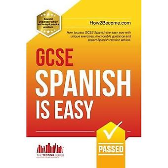 GCSE Spanish is Easy: Pass your GCSE Spanish the Easy way with this Unique 2017 Curriculum Guide (How2become)