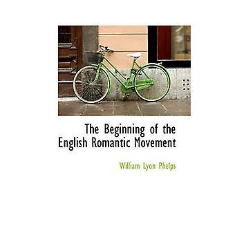 Början av den engelska romantiska rörelsen av Phelps & William Lyon