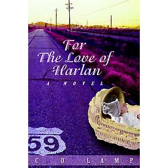 For The Love of Harlan by Lamp & C O
