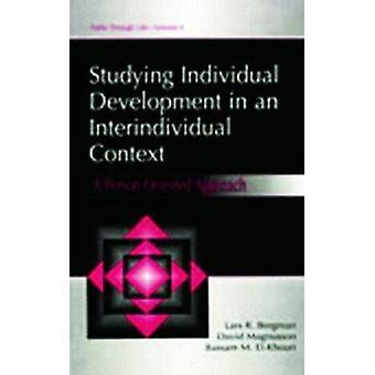 Studying individual Development in An interindividual Context  A Personoriented Approach by Bergman & Lars R.