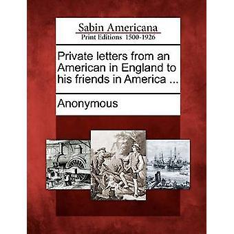 رسائل خاصة من أميركي في إنكلترا لأصدقائه في أمريكا... طريق مجهول
