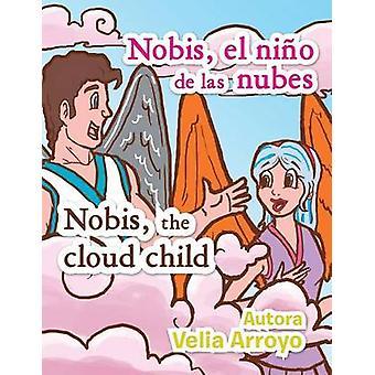 Nobis El Nino de Las NubesNobis das Cloud-Kind von Arroyo & Velia