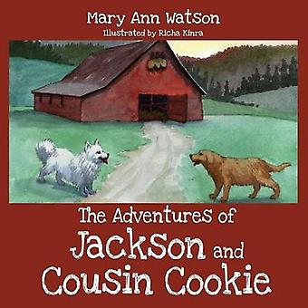 The Adventures of Jackson and Cousin Cookie by Watson & Mary Ann