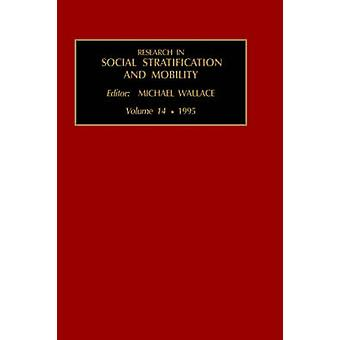 Research in Social Stratification and Mobility Vol 14 by Robert Althauser