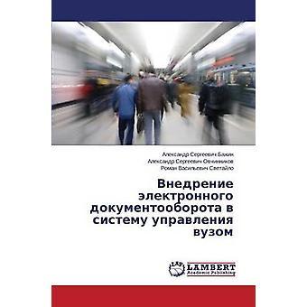 Vnedrenie Elektronnogo Dokumentooborota V Sistemu Upravleniya Vuzom von Bazhin Aleksandr Sergejewitsch