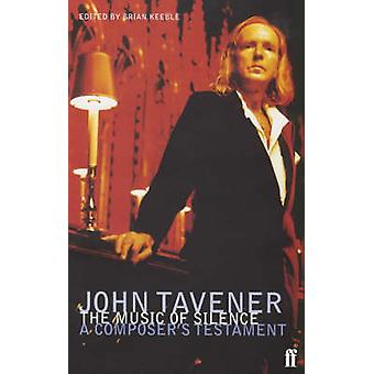The Music of Silence - A Composer's Testament (Main) by John Tavener -