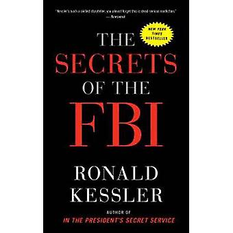 The Secrets of the FBI by Ronald Kessler - 9780307719706 Book