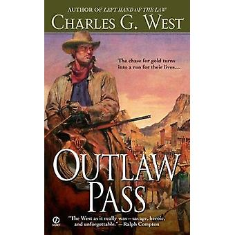 Outlaw Pass by Charles G West - 9780451234957 Book