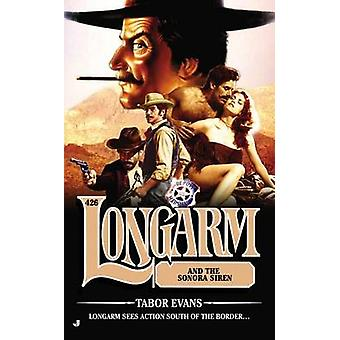 Longarm and the Sonora Siren by Tabor Evans - 9780515154344 Book