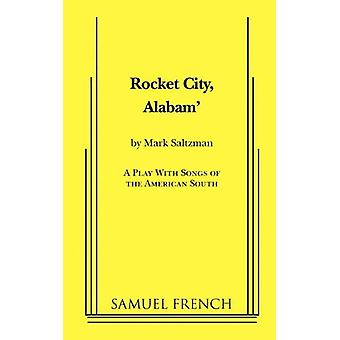 Rocket City - Alabam' by Mark Saltzman - 9780573697579 Book