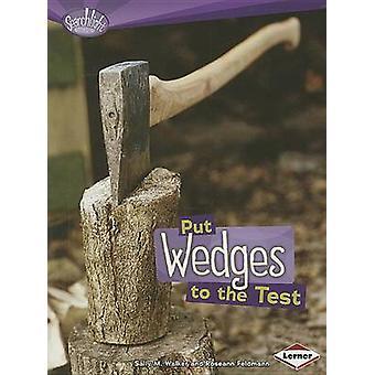 Put Wedges to the Test by Sally M Walker - Roseann Feldmann - 9780761