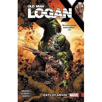 Wolverine - Old Man Logan Vol. 6 - Days Of Anger by Ed Brisson - 978130