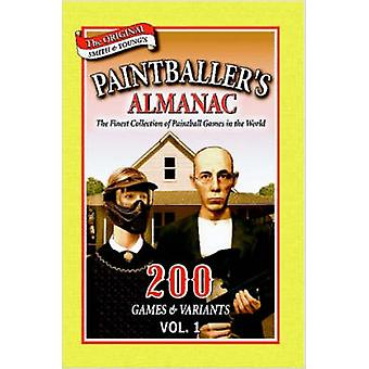 Paintballer's Almanac - 200 Games & Variants - v. 1 by Ron Smith - Parr