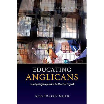 Educating Anglicans - Investigating Groupwork in the Church of England