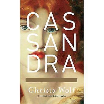 Cassandra by Christa Wolf - 9781907970115 Book