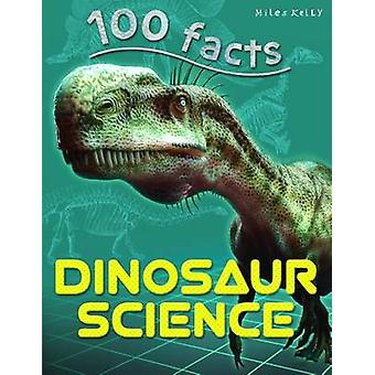 100 Faits Dinosaur Science par Miles Kelly - 9781786172518 Livre