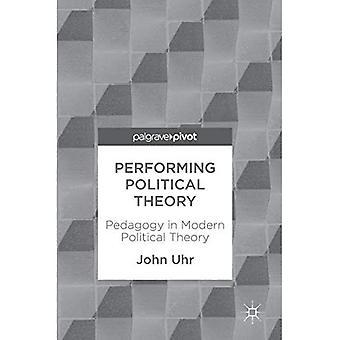 Het uitvoeren van politieke theorie: pedagogie in de moderne politieke theorie