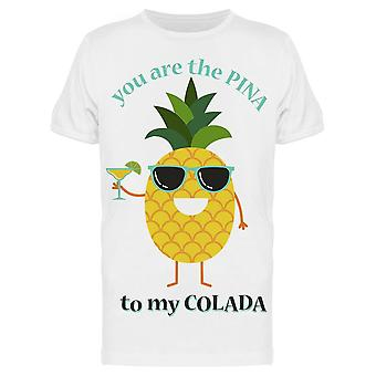 The Pina To My Colada   Tee Men's -Image by Shutterstock