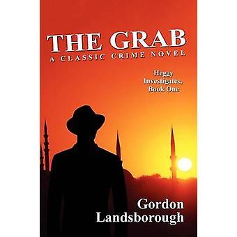 The Grab A klassieke misdaadroman Heggy onderzoekt Book One van Landsborough & Gordon
