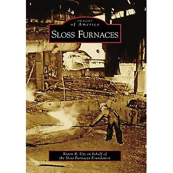 Sloss Furnaces by Karen R Utz - 9780738566238 Book
