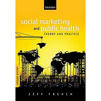 Social Marketing and Public Health by Jeff French