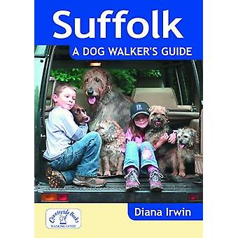 Suffolk a Dog Walkers Guide by Diana Irwin