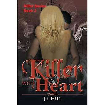 Killer With A Heart by Hill & J L